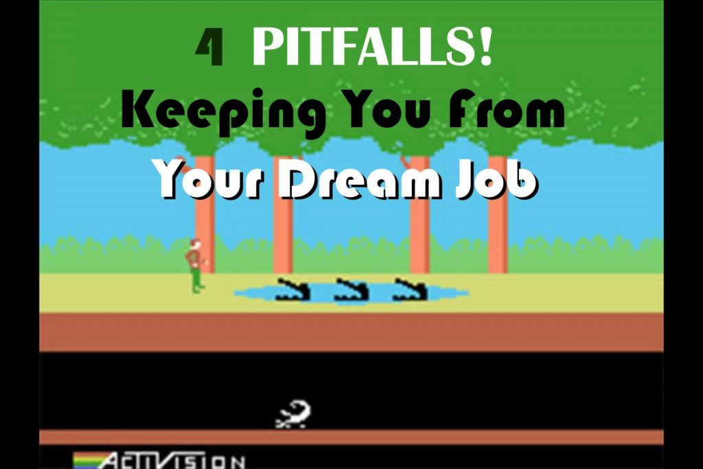 4 Pitfalls Keeping You From Your Dream Job
